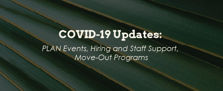COVID-19 Updates: PLAN Events, Hiring and Staff Support, Move-Out Programs