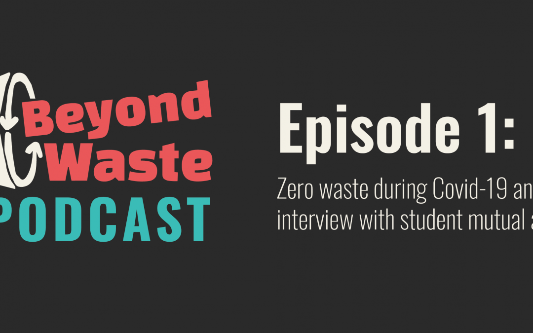 Beyond Waste Podcast Episode 1
