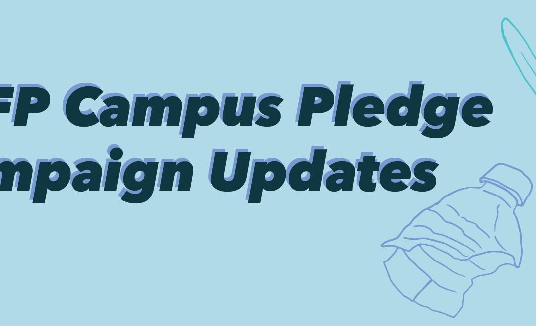 BFFP Campus Pledge Campaign Updates